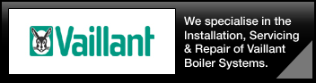 Vaillant - We Specialise in the Installation, Servicing & Repair of Vaillant Boiler Systems.